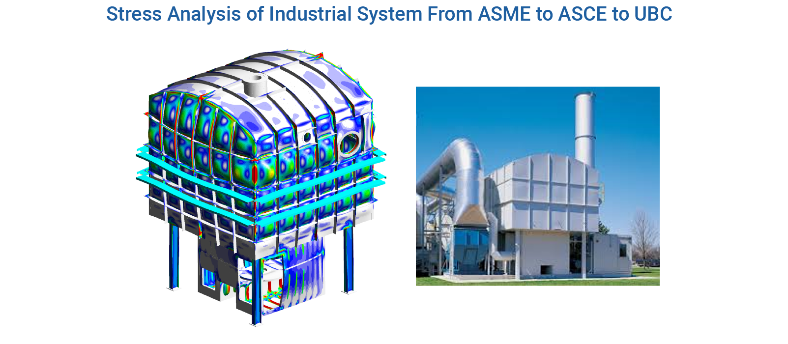 ASME Section VIII, Division 2 Stress Analysis of Regenerative Thermal Oxidizer (RTO) Structure - Predictive Engineering ASME Fatigue and FEA Analysis Services